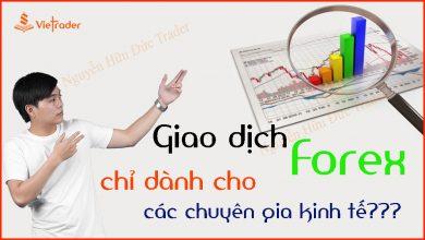 Photo of Giao dịch Forex chỉ dành cho các chuyên gia kinh tế? (Bài 14)