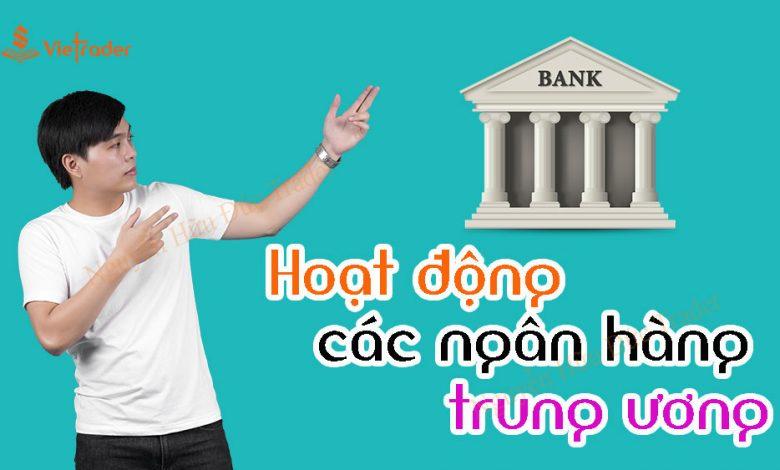 Hoat-dong-cua-cac-ngan-hang-trung-uong-tren-the-gioi
