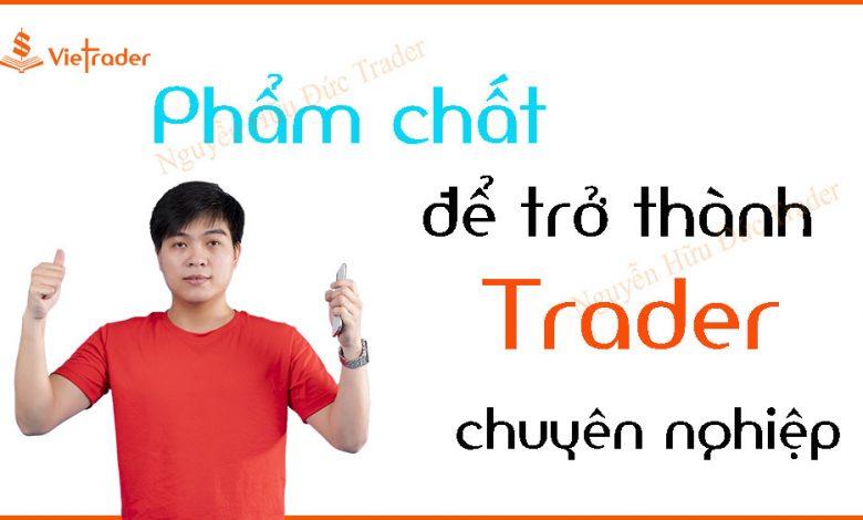 Photo of Để trở thành Trader chuyên nghiệp cần những phẩm chất nào? (Bài 21)