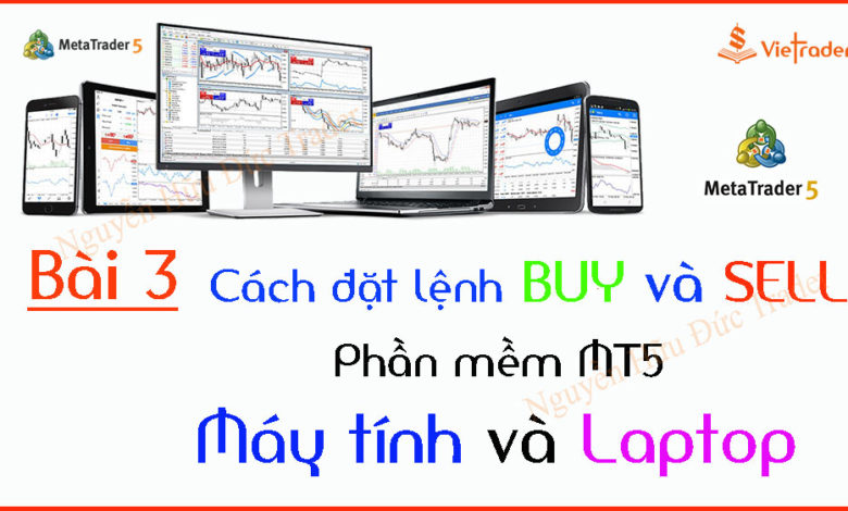 Cach-dat-lenh-mua-và-ban-tren-MT5