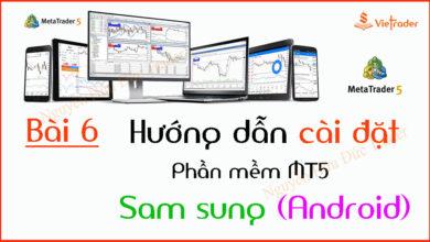 Photo of Hướng dẫn cài đặt phần mềm MT5 cho điện thoại Sam Sung, Android (Bài 6)
