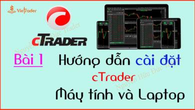 Photo of Hướng dẫn cài đặt phần mềm Ctrader cho Máy tính và Laptop (Bài 1)