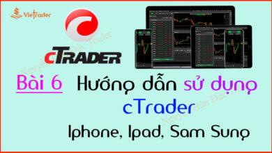 Photo of Hướng dẫn sử dụng phần mềm cTrader trên điện thoại Iphone, Ipad, Sam Sung, IOS, Android (Bài 6)