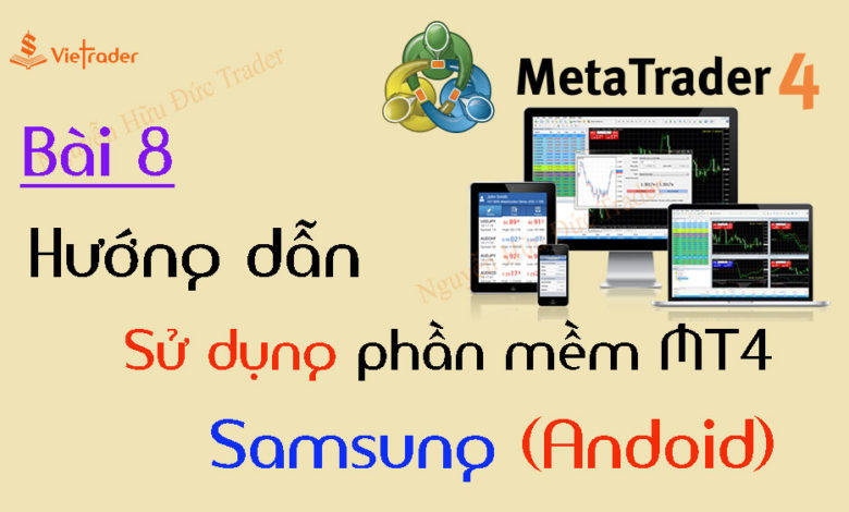 Huong-dan-su-dung-phan-mem-MT4-dien-thoai-Android