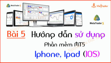 Photo of Hướng dẫn sử dụng phần mềm MT5 trên điện thoại Iphone, Ipad, IOS (Bài 5)