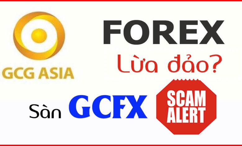 Photo of Sàn GCFX lừa đảo nhà đầu tư xuyên quốc gia – GCG Asia Scam?