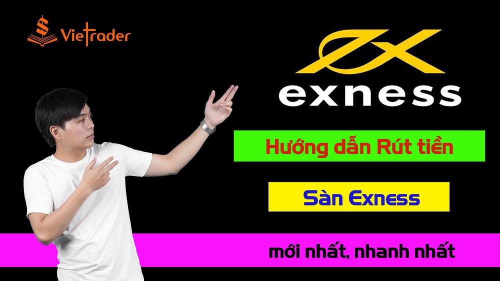 Photo of Hướng dẫn rút tiền sàn Exness mới nhất 2020