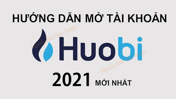 Photo of Hướng dẫn mở tài khoản sàn Huobi mới nhất 2021